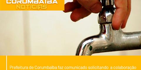 Prefeitura de Corumbaíba faz comunicado solicitando  a colaboração da comunidade com o consumo de água.